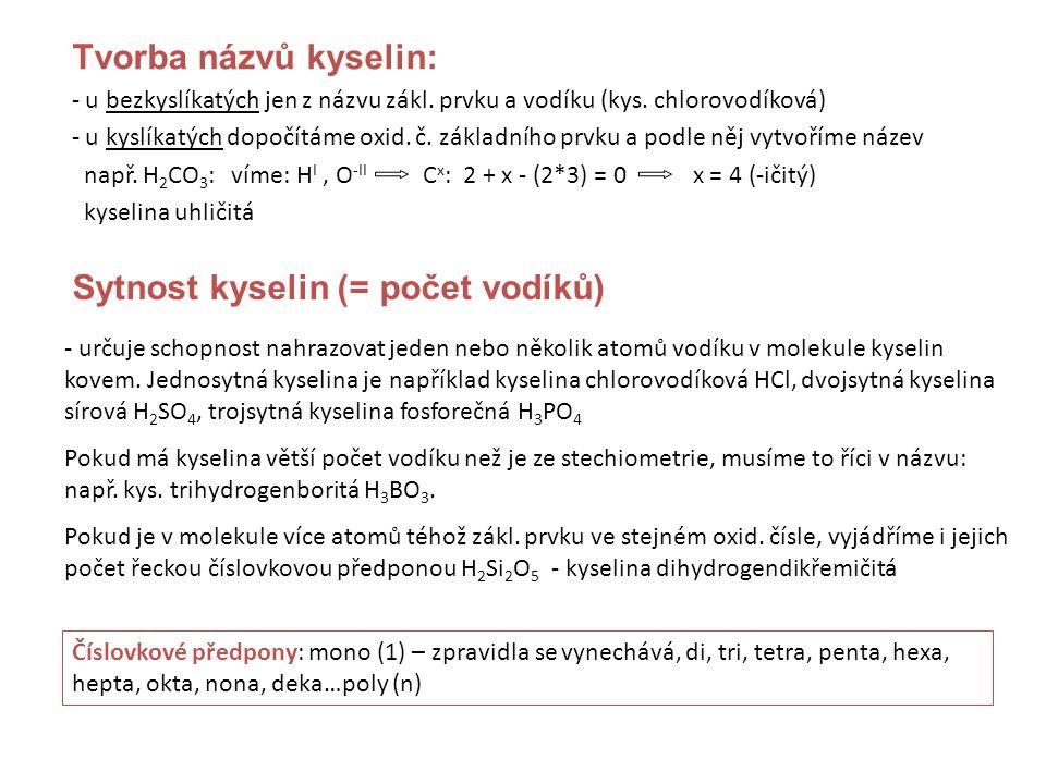 Tvorba názvů kyselin: - u bezkyslíkatých jen z názvu zákl.