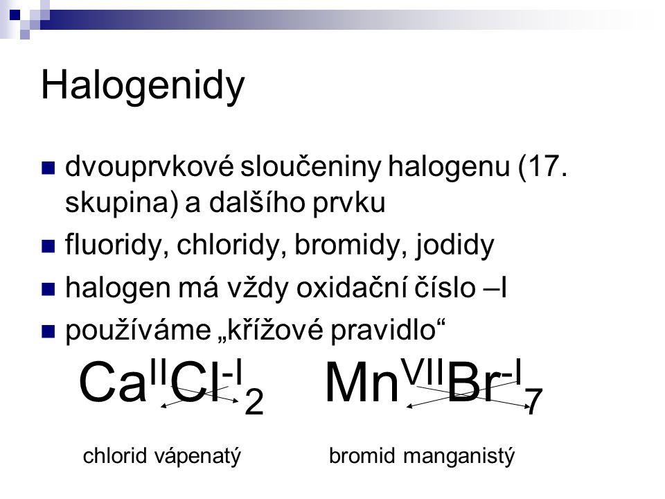 Halogenidy dvouprvkové sloučeniny halogenu (17.