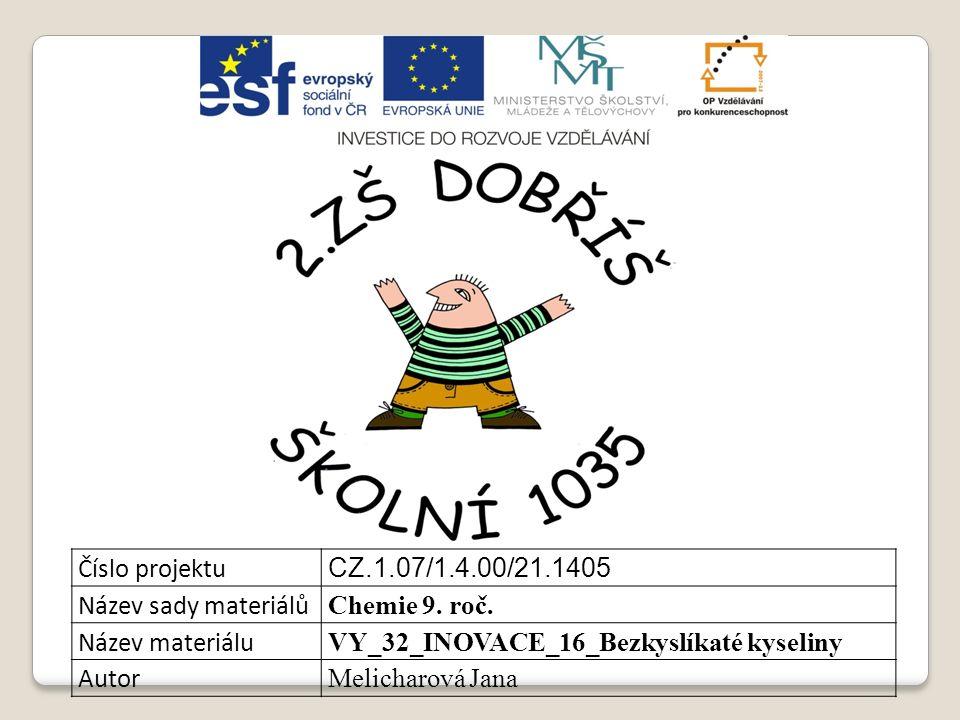 Číslo projektu CZ.1.07/1.4.00/21.1405 Název sady materiálů Chemie 9.