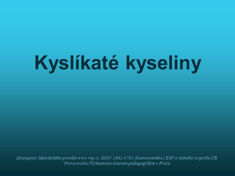 Kyslíkaté kyseliny Dostupné z Metodického portálu www.rvp.cz, ISSN: 1802-4785, financovaného z ESF a státního rozpočtu ČR.