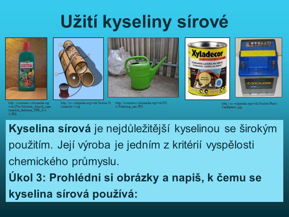 Užití kyseliny sírové Kyselina sírová je nejdůležitější kyselinou se širokým použitím.