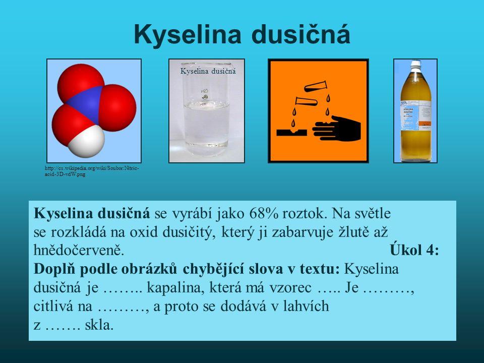 Úkol 9: Shrnutí učiva Kyseliny, doplň text: Kyseliny jsou dvouprvkové nebo tříprvkové sloučeniny H, …… a kyslíku.