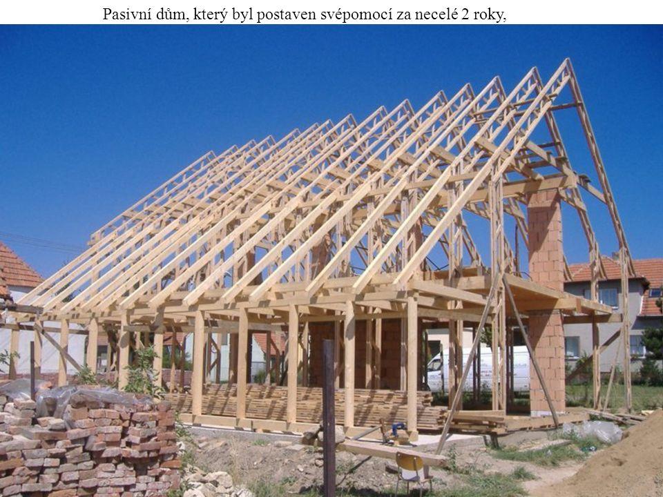 Pasivní dům, který byl postaven svépomocí za necelé 2 roky,
