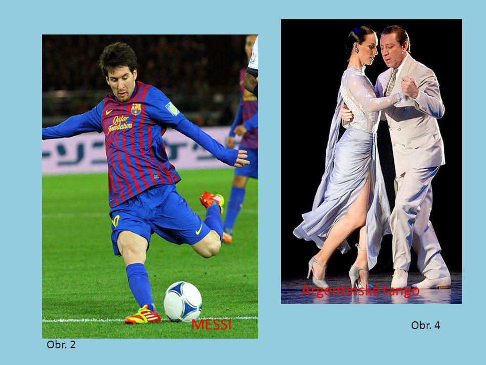 Obr. 2 Obr. 4 MESSI A Argentinské tango