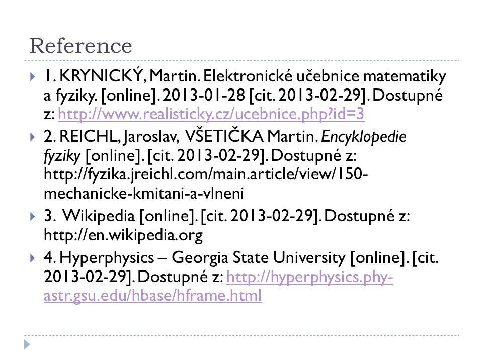 Reference  1. KRYNICKÝ, Martin. Elektronické učebnice matematiky a fyziky.
