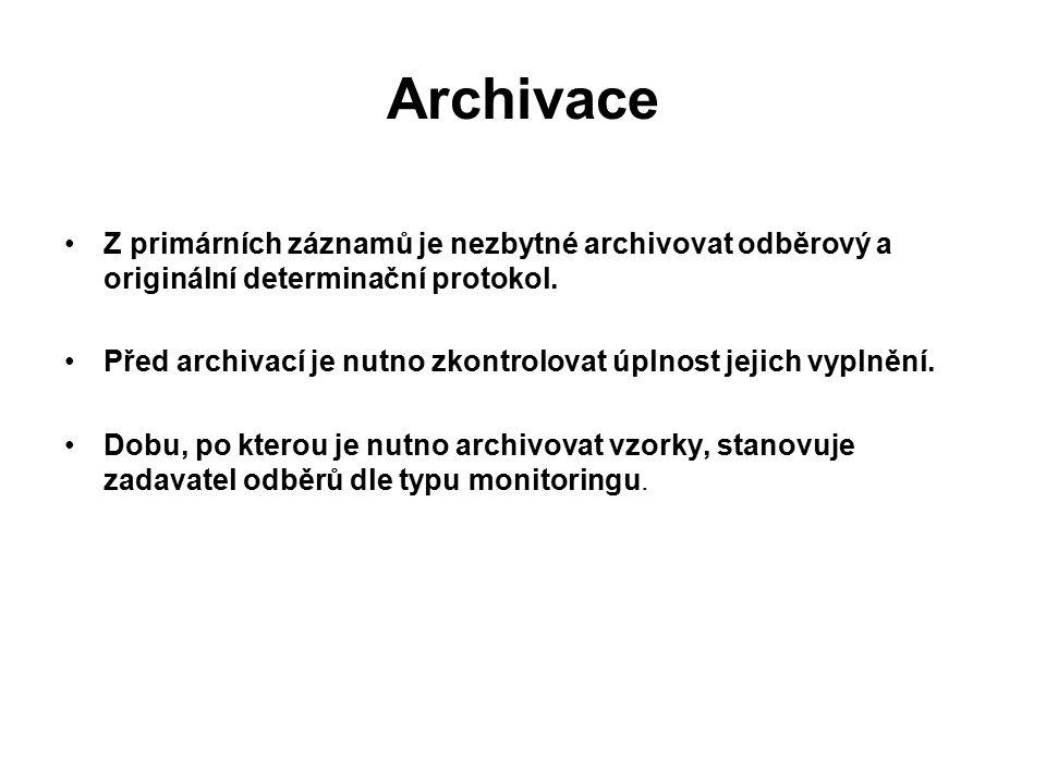 Archivace Z primárních záznamů je nezbytné archivovat odběrový a originální determinační protokol.