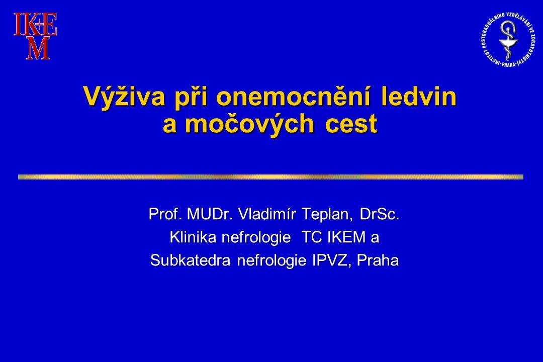 Výživa při onemocnění ledvin a močových cest Prof.