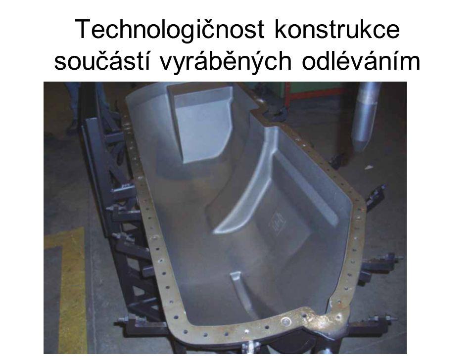 Technologičnost konstrukce součástí vyráběných odléváním