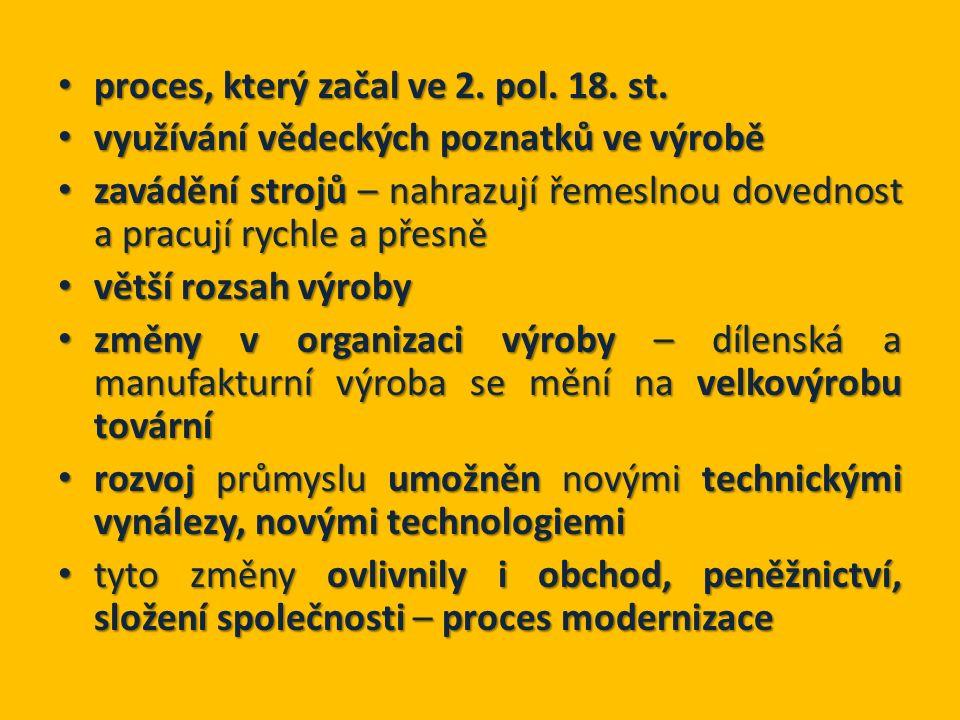 proces, který začal ve 2. pol. 18. st. proces, který začal ve 2.