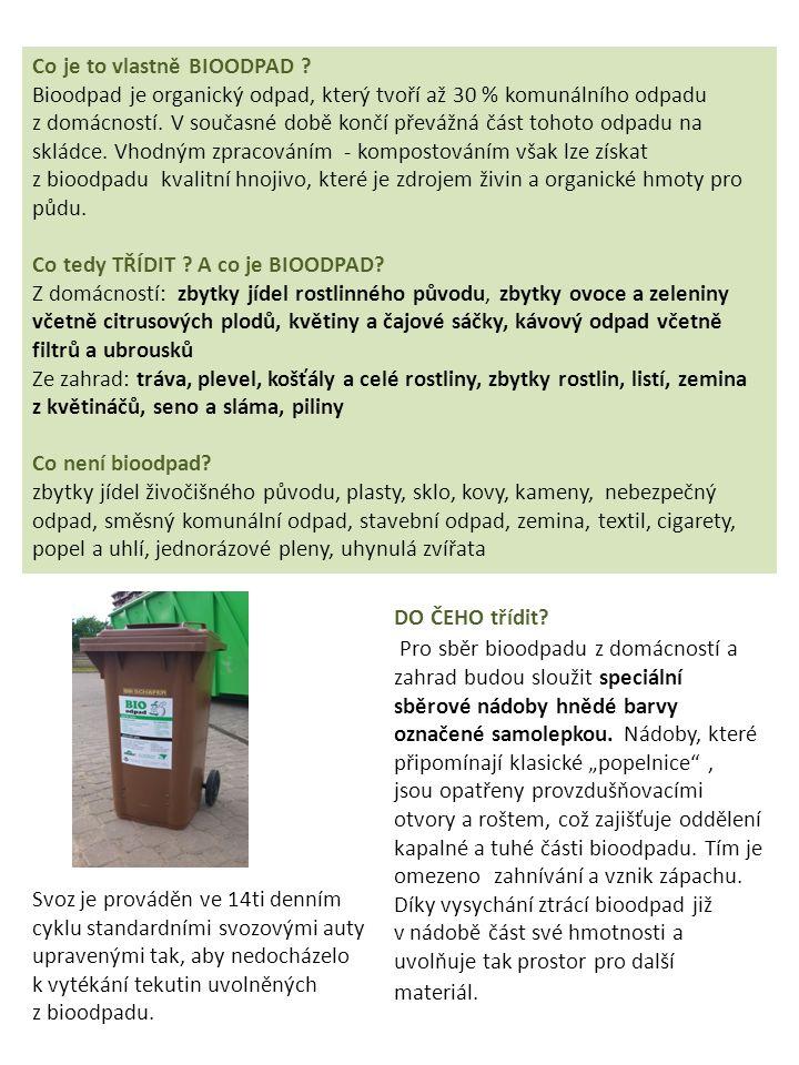 Co je to vlastně BIOODPAD ? Bioodpad je organický odpad, který tvoří až 30 % komunálního odpadu z domácností. V současné době končí převážná část toho