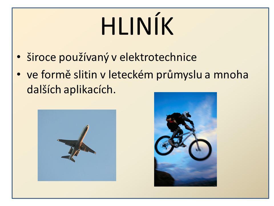 HLINÍK  Hliník - chemická značka Al, latinsky Aluminium),  velmi lehký kov  bělavě šedé barvybarvy  velmi dobrý vodič elektrického proudu