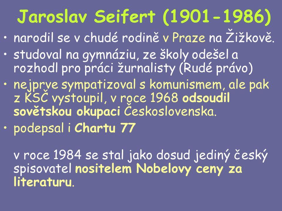Jaroslav Seifert (1901-1986) narodil se v chudé rodině v Praze na Žižkově.