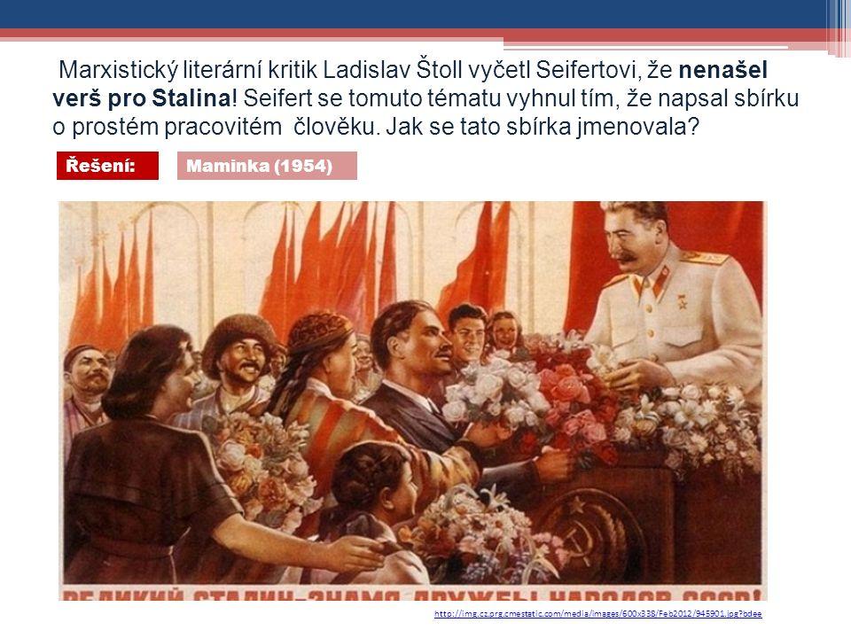 http://img.cz.prg.cmestatic.com/media/images/600x338/Feb2012/945901.jpg bdee Marxistický literární kritik Ladislav Štoll vyčetl Seifertovi, že nenašel verš pro Stalina.