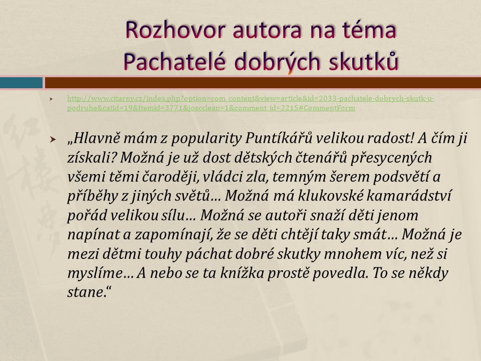  http://www.citarny.cz/index.php?option=com_content&view=article&id=2033-pachatele-dobrych-skutk-u- podruhe&catid=19&Itemid=3771&joscclean=1&comment_