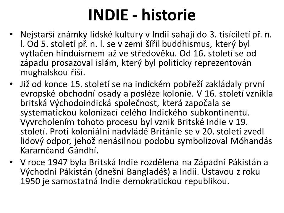 INDIE - historie Nejstarší známky lidské kultury v Indii sahají do 3.