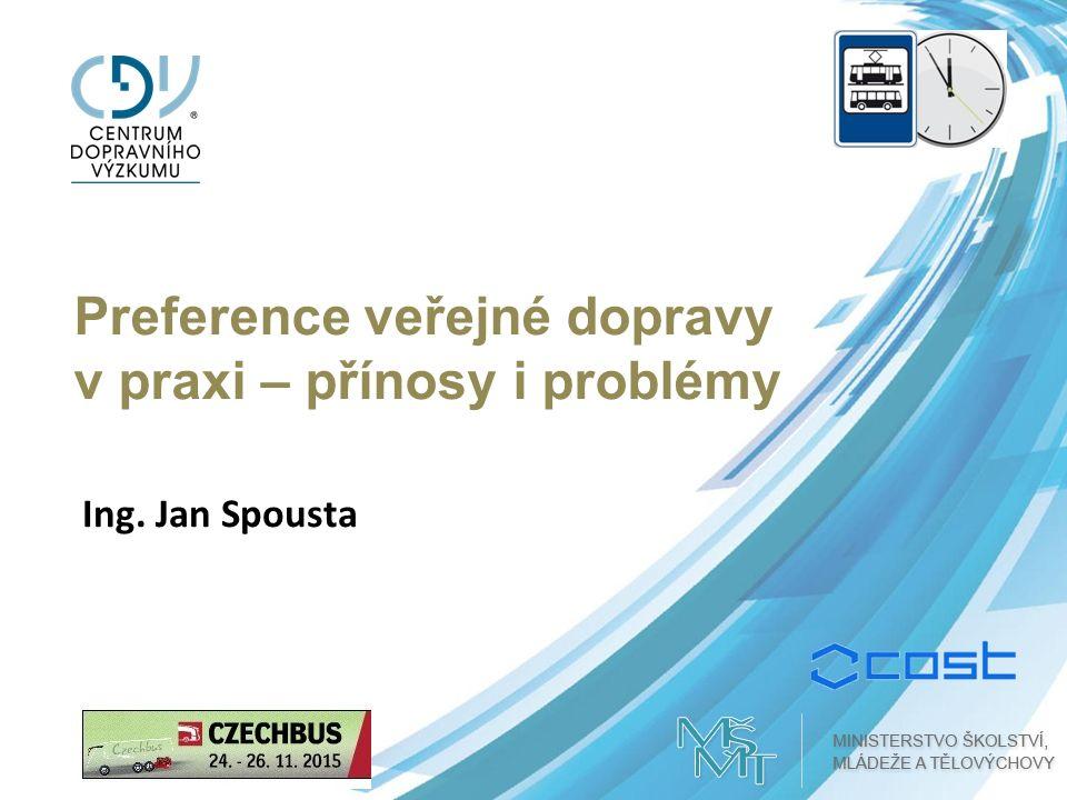 Preference veřejné dopravy v praxi – přínosy i problémy Ing. Jan Spousta