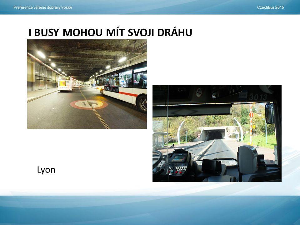 Preference veřejné dopravy v praxi CzechBus 2015 I BUSY MOHOU MÍT SVOJI DRÁHU Lyon