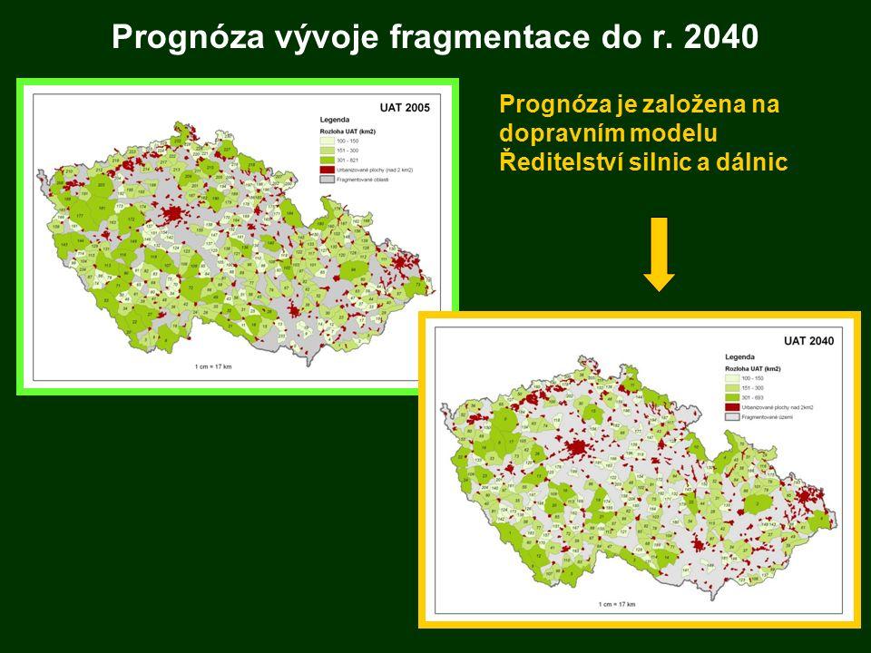 Prognóza vývoje fragmentace do r. 2040 Prognóza je založena na dopravním modelu Ředitelství silnic a dálnic