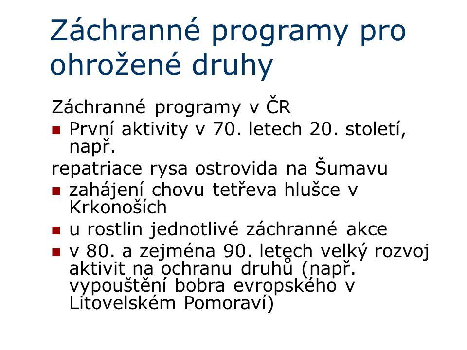 Záchranné programy pro ohrožené druhy Záchranné programy v ČR První aktivity v 70.