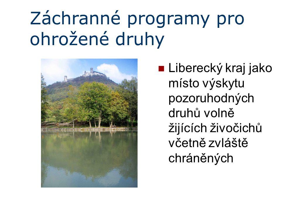 Záchranné programy pro ohrožené druhy Liberecký kraj jako místo výskytu pozoruhodných druhů volně žijících živočichů včetně zvláště chráněných