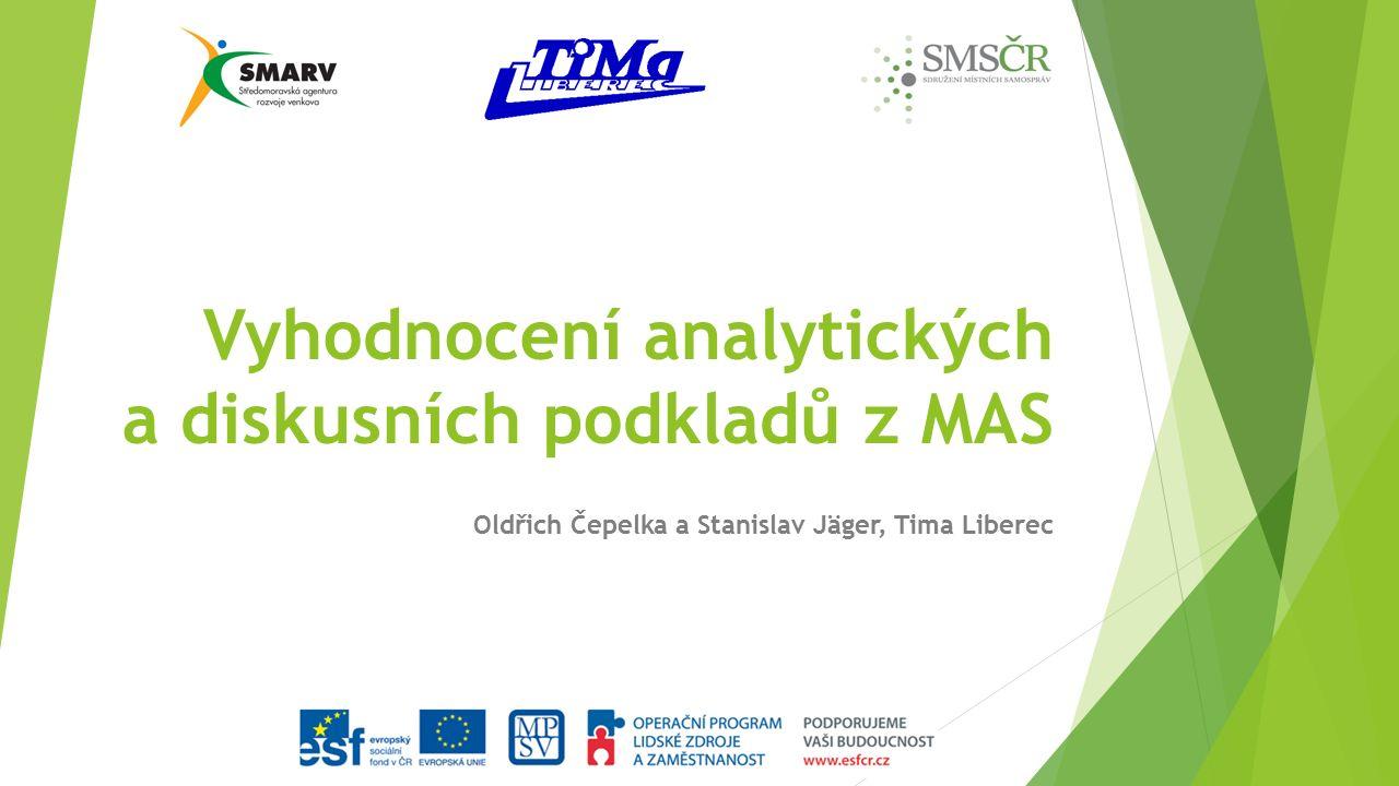 Vyhodnocení analytických a diskusních podkladů z MAS Oldřich Čepelka a Stanislav Jäger, Tima Liberec
