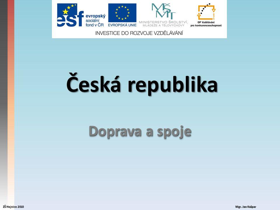 Česká republika ZŠ Hejnice 2010 Doprava a spoje Mgr. Jan Kašpar