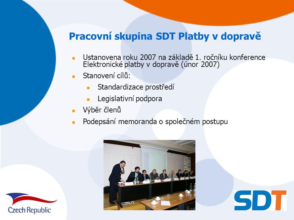Pracovní skupina SDT Platby v dopravě Ustanovena roku 2007 na základě 1. ročníku konference Elektronické platby v dopravě (únor 2007) Stanovení cílů: