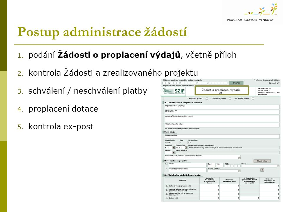 Postup administrace žádostí 1. podání Žádosti o proplacení výdajů, včetně příloh 2.