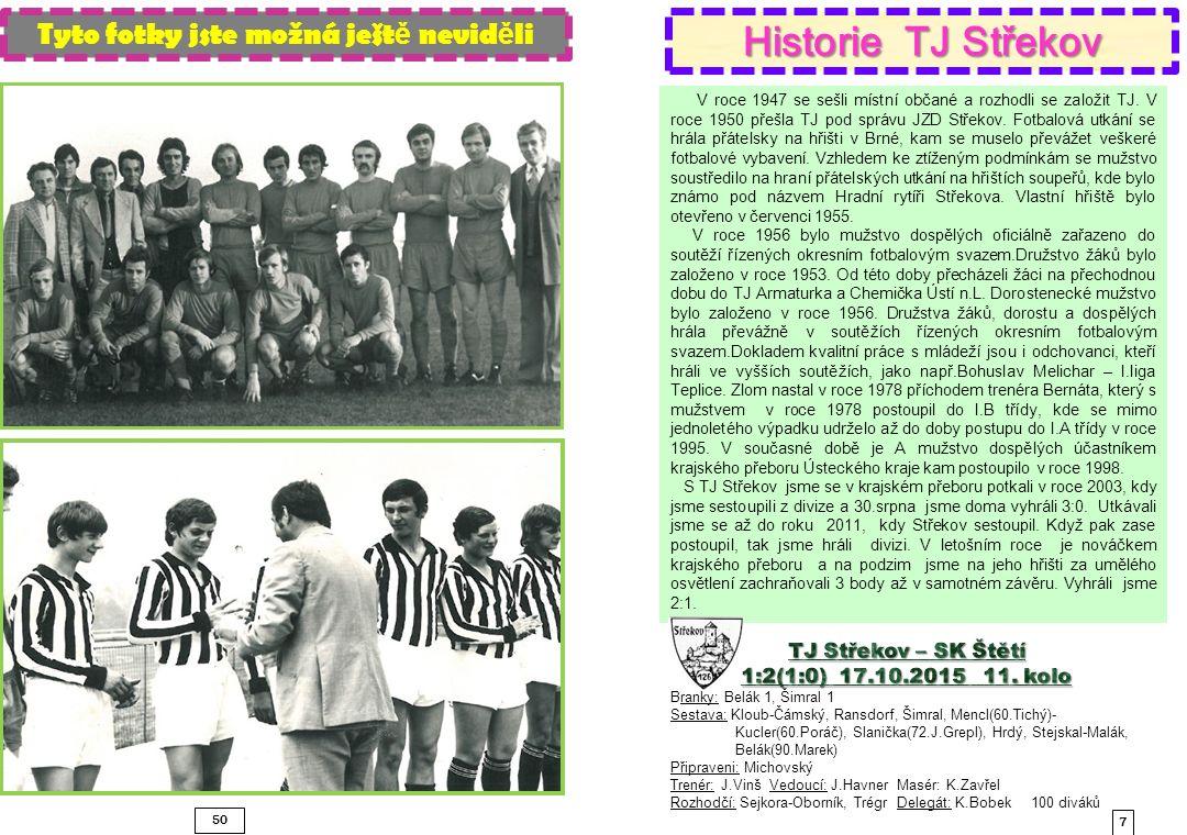 50 7 Historie TJ Střekov V roce 1947 se sešli místní občané a rozhodli se založit TJ.