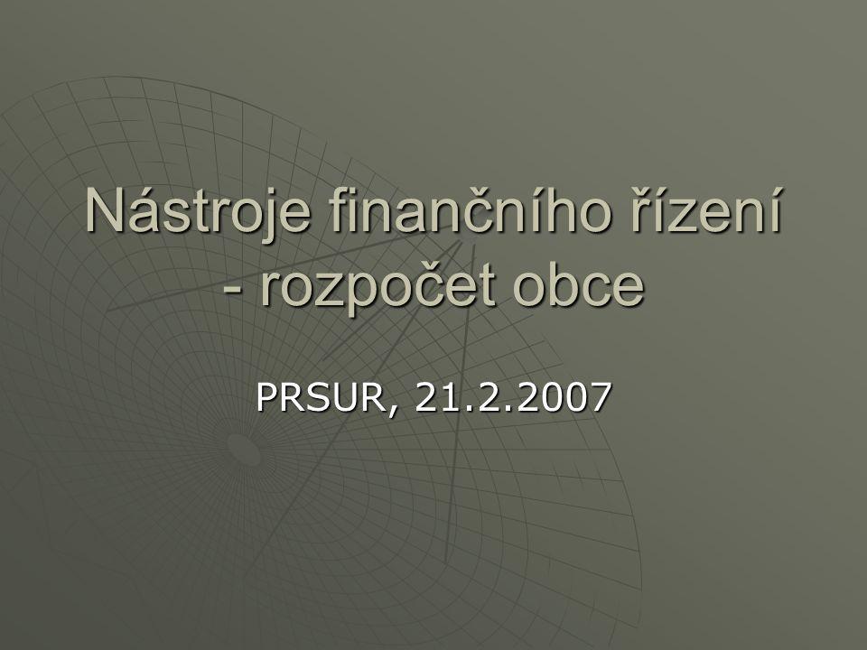 Nástroje finančního řízení - rozpočet obce PRSUR, 21.2.2007