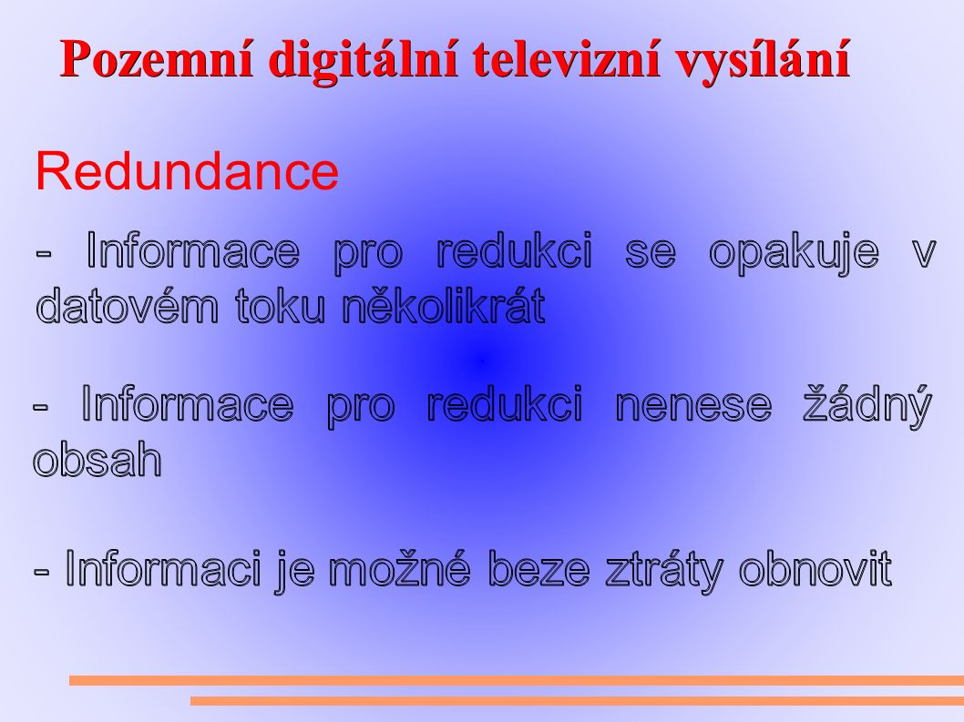 Pozemní digitální televizní vysílání Pozemní digitální televizní vysílání Redundance