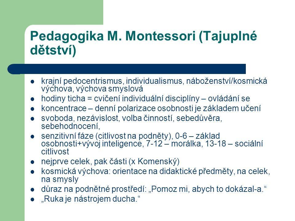 Vybrané alternativy postmoderny antipedagogika antiautoritativní výchova pedagogika osvobození (P.