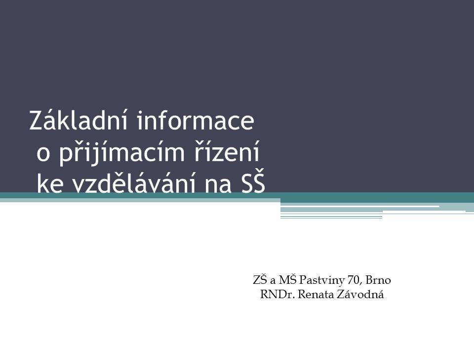 Základní informace o přijímacím řízení ke vzdělávání na SŠ ZŠ a MŠ Pastviny 70, Brno RNDr.