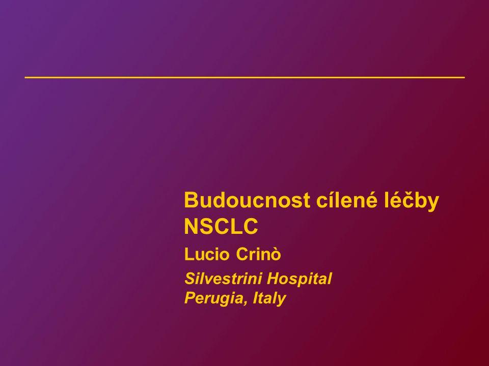 Budoucnost cílené léčby NSCLC Lucio Crinò Silvestrini Hospital Perugia, Italy