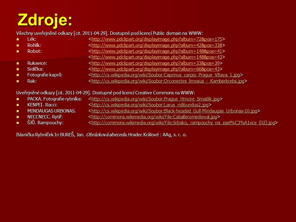 Zdroje: Všechny uveřejněné odkazy [cit. 2011-04-29]. Dostupné pod licencí Public domain na WWW: Lék: http://www.pdclipart.org/displayimage.php?album=7