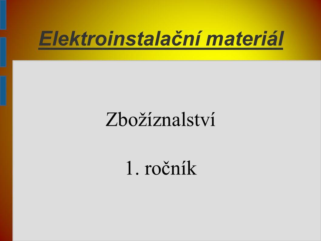 Elektroinstalačním materiálem jsou: ➔ elektroinstalační vodiče ➔ vypínače ➔ zásuvky ➔ pojistky ➔ jističe ➔ proudové chrániče