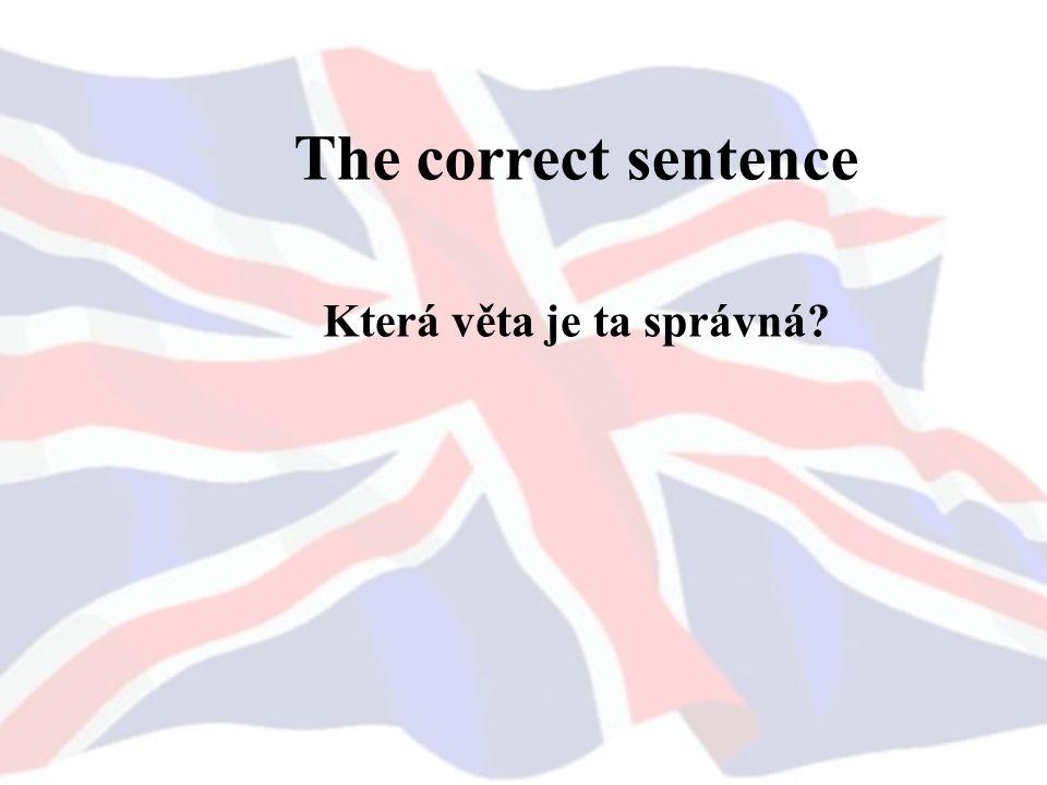 The correct sentence Která věta je ta správná