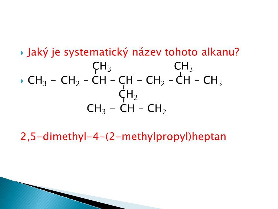  Jaký je systematický název tohoto alkanu.