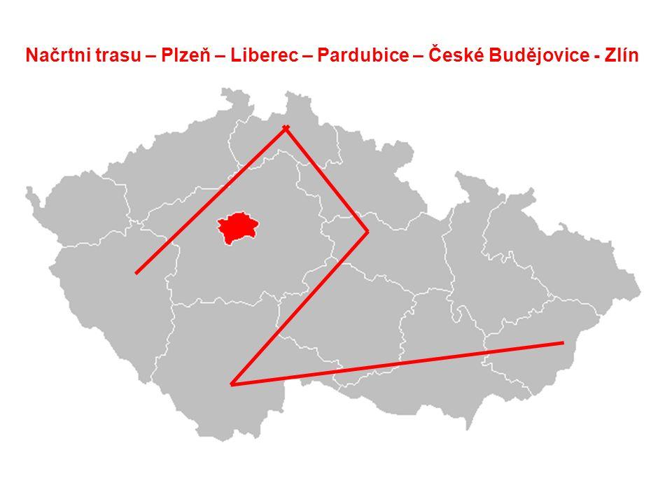Načrtni trasu – Plzeň – Liberec – Pardubice – České Budějovice - Zlín