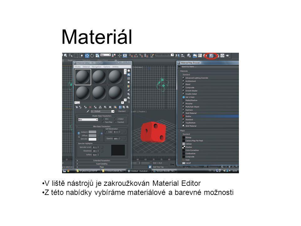 Materiál V liště nástrojů je zakroužkován Material Editor Z této nabídky vybíráme materiálové a barevné možnosti