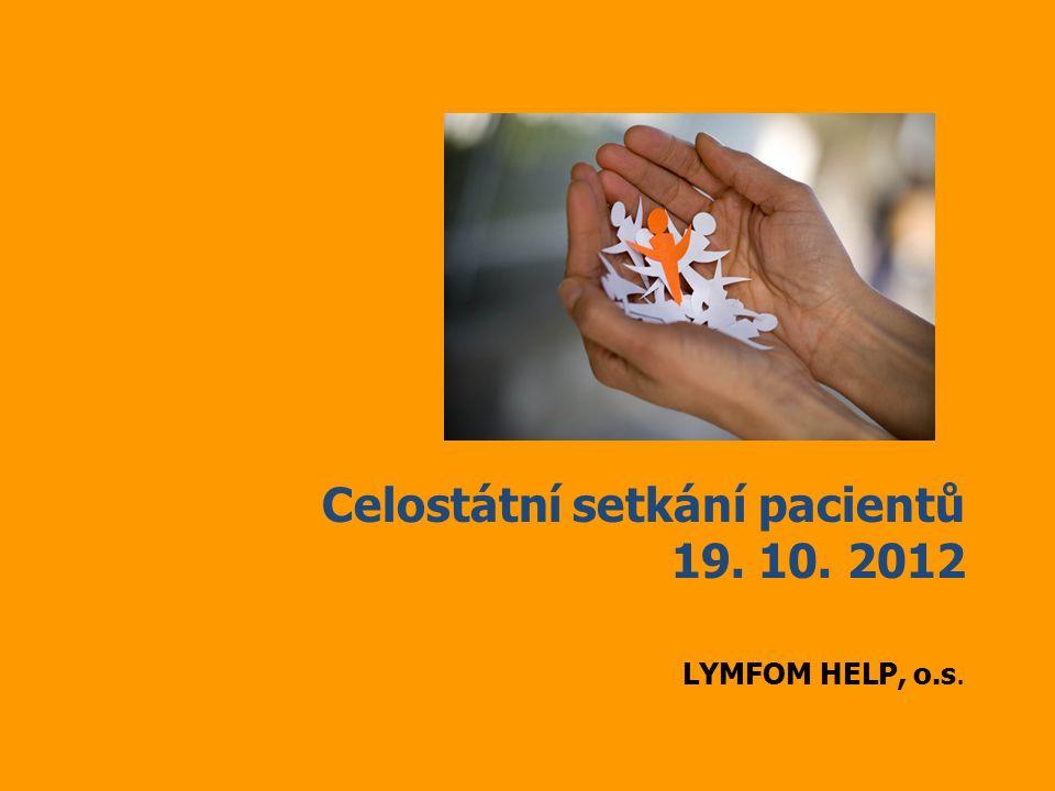Celostátní setkání pacientů 19. 10. 2012 LYMFOM HELP, o.s.