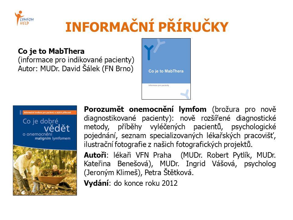 INFORMAČNÍ PŘÍRUČKY Co je to MabThera (informace pro indikované pacienty) Autor: MUDr.
