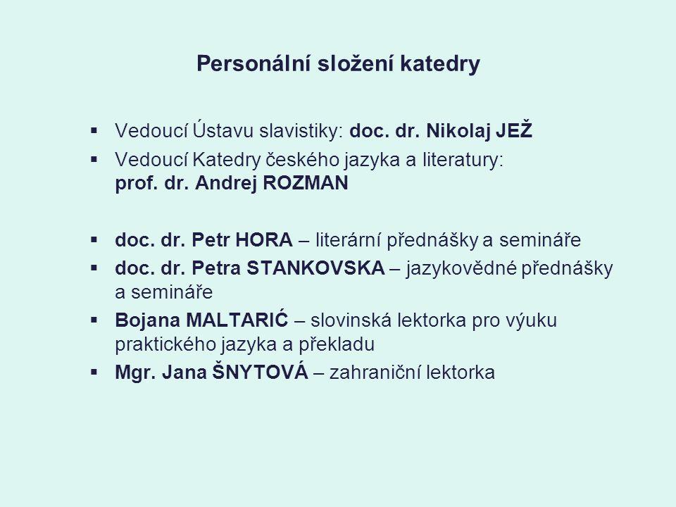 Personální složení katedry  Vedoucí Ústavu slavistiky: doc.