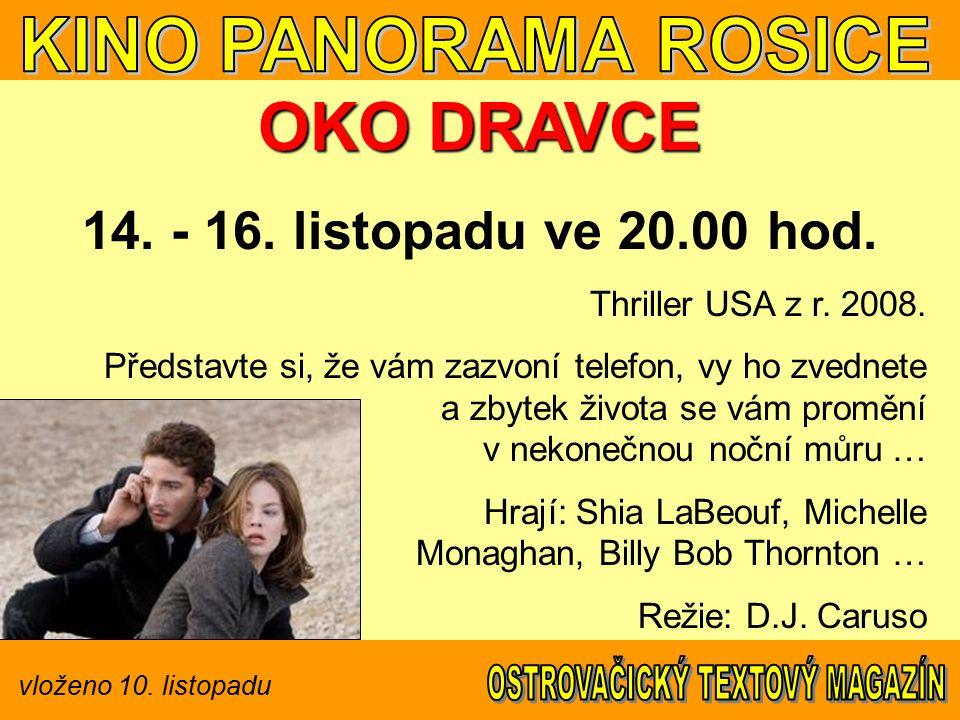 vloženo 10. listopadu OKO DRAVCE 14. - 16. listopadu ve 20.00 hod.