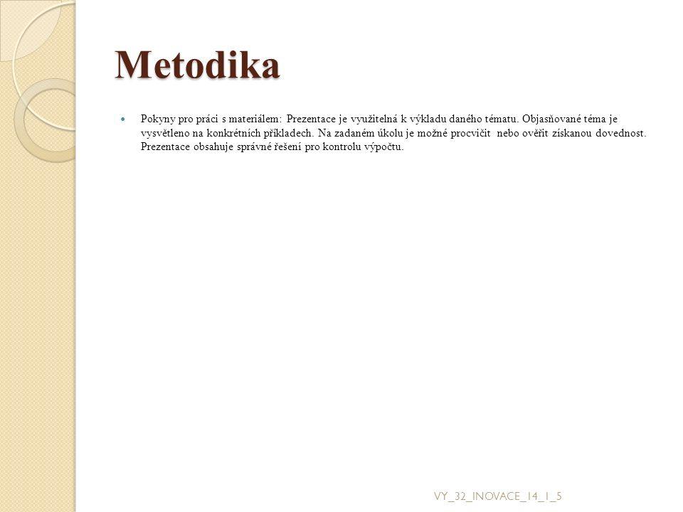 Metodika Pokyny pro práci s materiálem: Prezentace je využitelná k výkladu daného tématu.