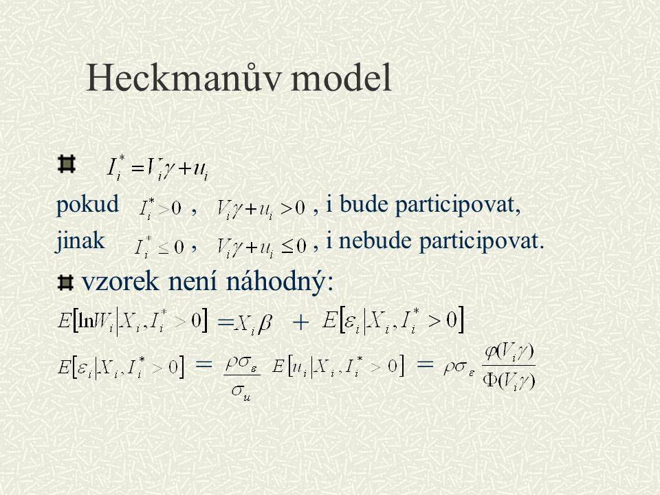 Heckmanův model pokud,, i bude participovat, jinak,, i nebude participovat. vzorek není náhodný: = + = =