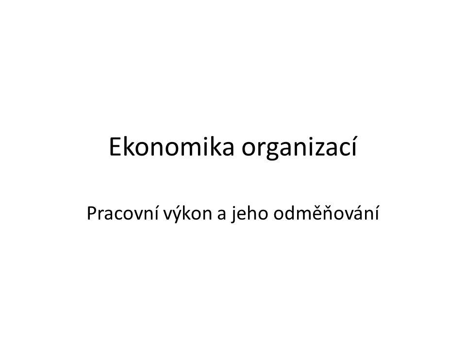 Ekonomika organizací Pracovní výkon a jeho odměňování
