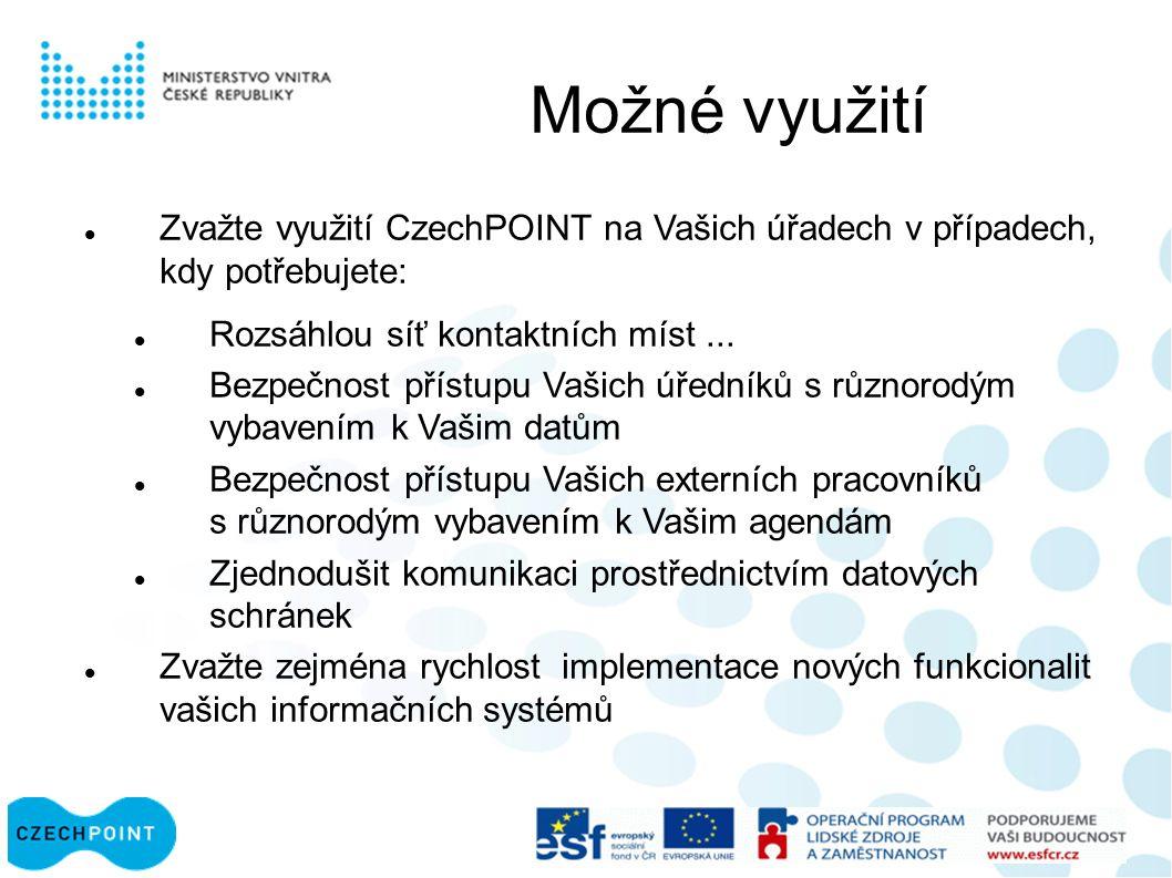 Možné využití Zvažte využití CzechPOINT na Vašich úřadech v případech, kdy potřebujete: Rozsáhlou síť kontaktních míst...