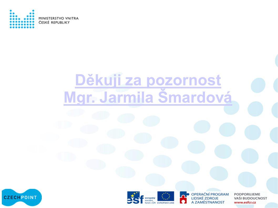 Děkuji za pozornost Mgr. Jarmila Šmardová