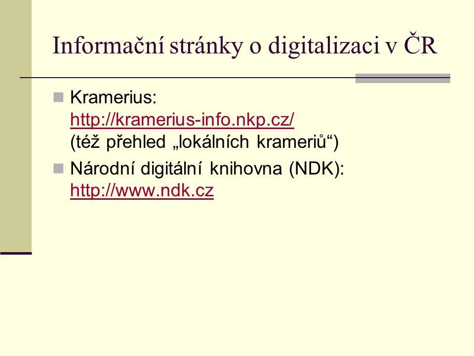 """Informační stránky o digitalizaci v ČR Kramerius: http://kramerius-info.nkp.cz/ (též přehled """"lokálních krameriů"""") http://kramerius-info.nkp.cz/ Národ"""
